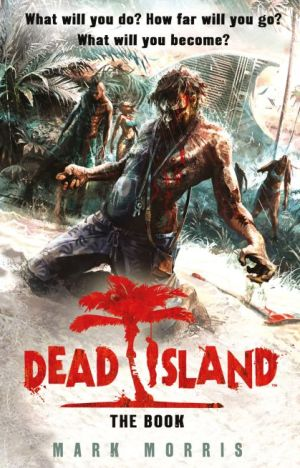 dead island novel by mark morris